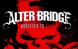 Alter Bridge  - Addicted To Pain